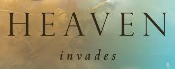 Heaven invades