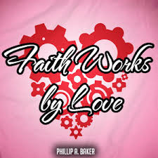 faith works by love