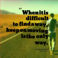keep moving only way