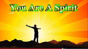 you-are-a-spirit